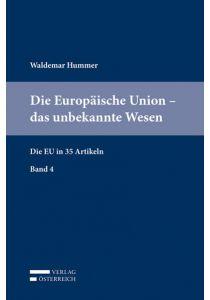Die Europäische Union – das unbekannte Wesen