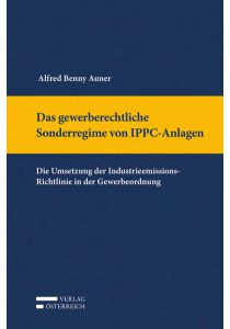 Das gewerberechtliche Sonderregime von IPPC-Anlagen