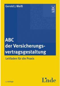 ABC der Versicherungsvertragsgestaltung
