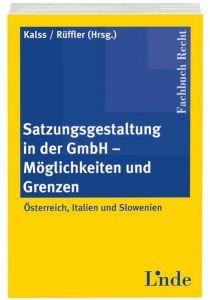 Satzungsgestaltung in der GmbH ═ Möglichkeiten und Grenzen