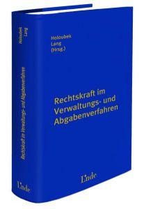 Rechtskraft im Verwaltungs- und Abgabeverfahren