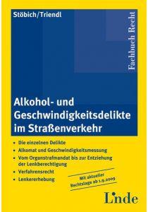 Alkohol- und Geschwindigkeitsdelikte im Straßenverkehr