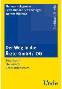 Der Weg in die Ärzte-GmbH/ -OG