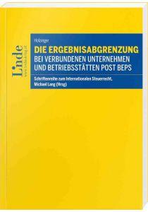 Die Ergebnisabgrenzung bei verbundenen Unternehmen und Betriebsstätten post BEPS