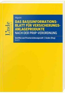 Das Basisinformationsblatt für Versicherungsanlageprodukte nach der PRIIP-Verordnung
