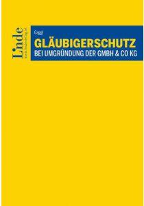 Gläubigerschutz bei Umgründung der GmbH & Co KG