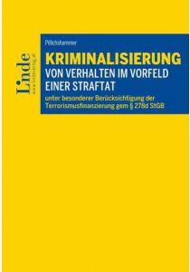 Kriminalisierung von Verhalten im Vorfeld einer Straftat