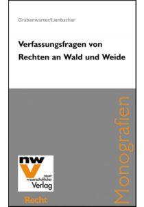 Verfassungsfragen von Rechten an Wald und Weide
