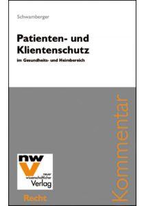 Patienten und Klientenschutz im Gesundheits- und Heimbereich