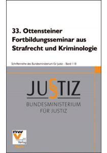 33. Ottensteiner Fortbildungsseminar aus Strafrecht und Kriminologie