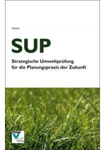 SUP Strategische Umweltprüfung für die Planungspraxis der Zukunft