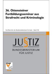36. Ottensteiner Fortbildungsseminar aus Strafrecht und Kriminologie