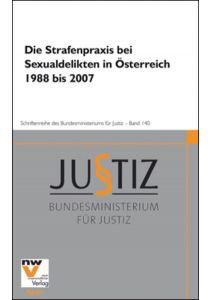 Die Strafenpraxis bei Sexualdelikten in Österreich 1988 bis 2007