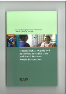 Human Rights, Dignity and Autonomy in Health Care and Social Services: Nordic Perspectives