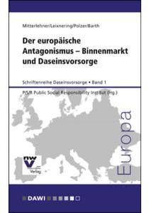 Der europäische Antagonismus – Binnenmarkt und Daseinsvorsorge
