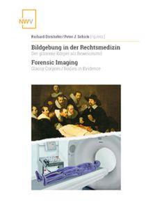Bildgebung in der Rechtsmedizin Forensic Imaging