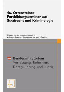 46. Ottensteiner Fortbildungsseminar aus Strafrecht und Kriminologie