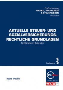Aktuelle steuer- und sozialversicherungsrechtliche Grundlagen für Künstler in Österreich