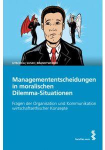Managemententscheidungen in moralischen Dilemma-Situationen