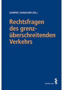 Rechtsfragen des grenzüberschreitenden Verkehrs