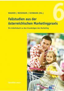 Fallstudien aus der österreichischen Marketingpraxis