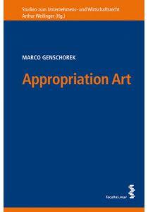 Appropriation Art: Die Aneignungskunst im US-amerikanischen und österreichischen Recht