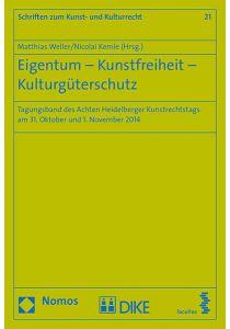 Eigentum - Kunstfreiheit - Kulturgüterschutz