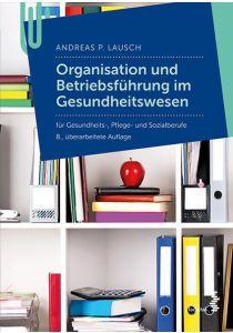 Organisation und Betriebführung im Gesundheitswesen