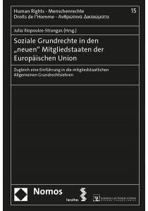 """Soziale Grundrechte in den """"neuen"""" Mitgliedstaaten der Europäischen Union"""
