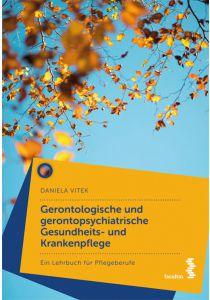 Gerontologische und gerontopsychiatrische Gesundheits- und Krankenpflege