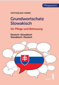 Grundwortschatz Slowakisch für Pflege- und Gesundheitsberufe