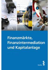 Finanzmärkte, Finanzintermediation und Kapitalanlage