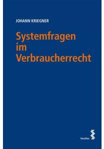Systemfragen im Verbraucherrecht