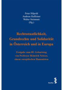Rechtsstaatlichkeit, Grundrechte und Solidarität in Österreich und in Europa