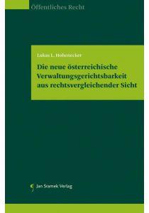 Die neue österreichische Verwaltungsgerichtsbarkeit aus rechtsvergleichender Sicht