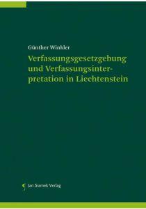 Verfassungsgesetzgebung und Verfassungsinterpretation in Liechtenstein