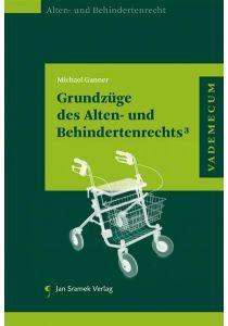 Grundzüge des Alten- und Behindertenrechts³