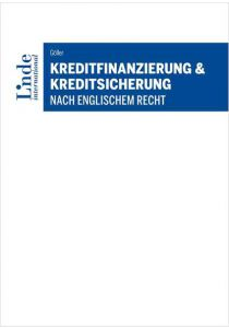 Kreditfinanzierung & Kreditsicherung nach englischem Recht