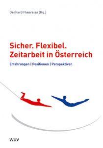 Sicher. Flexibel.  Zeitarbeit in Österreich