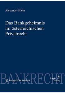 Bankgeheimnis im österreichischen Privatrecht