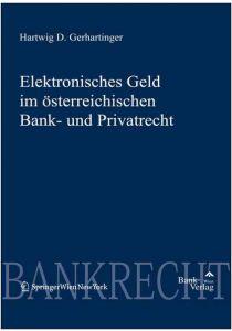 Elektronisches Geld im österr. Bank- und Privatrecht