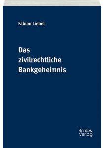 Das zivilrechtliche Bankgeheimnis