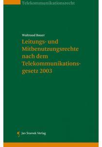 Leitungs- und Mitbenutzungsrechte nach dem Telekommunikationsgesetz 2003
