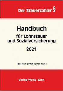 Handbuch für Lohnsteuer und Sozialversicherung 2021