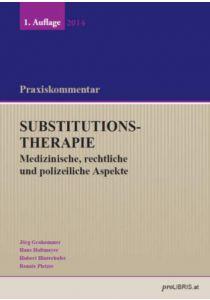 Substitutionstherapie - Medizinische, rechtliche und polizeiliche Aspekte