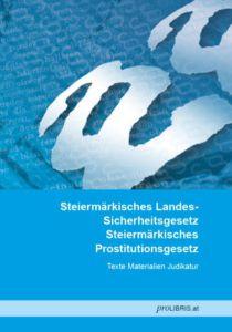 Steiermärkisches Landessicherheitsgesetz / Steiermärkisches Prostitutionsgesetz