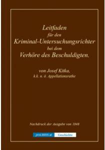 Leitfaden für den Kriminal-Untersuchungsrichter bei dem Verhöre des Beschuldigten - Geschichte