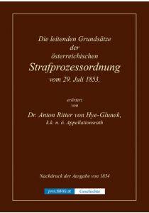 Die leitenden Grundsätze der österreichischen Strafprozessordnung vom 29.Juli 1853