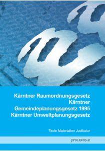 Kärntner Raumordnungsgesetz / Kärntner Gemeindeplanungsgesetz 1995 / Kärntner Umweltplanungsgesetz