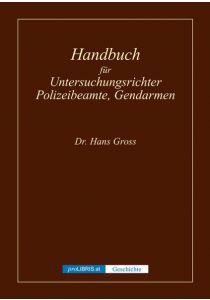 Handbuch für Untersuchungsrichter, Polizeibeamte, Gendarmen - Geschichte